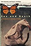 Kim Sterelny: Sex and Death: An Introduction to Philosophy of Biology (Science and Its Conceptual Foundations series)