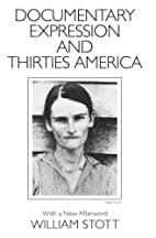 Documentary Expression and Thirties America…