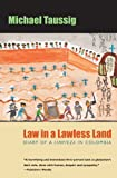 Michael Taussig: Law in a Lawless Land: Diary of a Limpieza in Colombia
