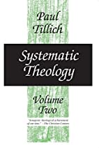 Systematic Theology, vol. 2: Existence and…
