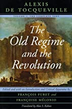 The Old Regime and the Revolution Vol. I by…
