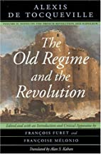 The Old Regime and the Revolution, Volume…