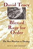Tracy, David: Blessed Rage for Order: The New Pluralism in Theology  With a New Preface