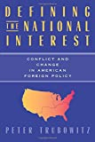 Trubowitz, Peter: Defining the National Interest: Conflict and Change in American Foreign Policy