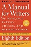 Turabian, Kate L.: A Manual for Writers of Research Papers, Theses, and Dissertations, Eighth Edition: Chicago Style for Students and Researchers (Chicago Guides to Writing, Editing, and Publishing)