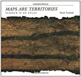 Turnbull, David: Maps Are Territories : Science Is an Atlas: A Portfolio of Exhibits