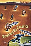 Turow, Joseph: Breaking Up America: Advertisers and the New Media World