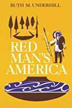 Red Man's America by Ruth Murray Underhill