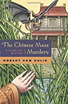 The Chinese Maze Murders by Robert van Gulik