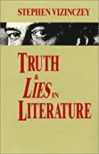 Truth and Lies in Literature: Essays and…