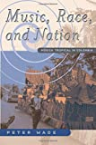 Wade, Peter: Music, Race, and Nation: Musica Tropical in Colombia (Chicago Studies in Ethnomusicology)