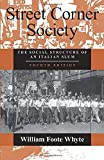 William Foote Whyte: Street Corner Society: The Social Structure of an Italian Slum