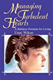 Unni Wikan: Managing Turbulent Hearts: A Balinese Formula for Living