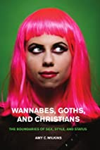 Wannabes, Goths, and Christians: The…