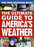 Williams, Jack: The AMS Weather Book: The Ultimate Guide to America's Weather