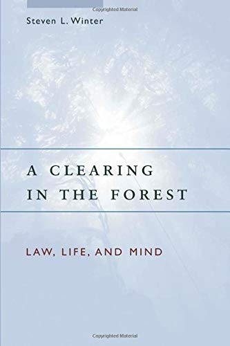 a-clearing-in-the-forest-law-life-and-mind