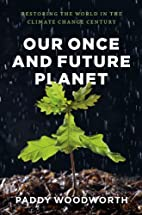 Our Once and Future Planet: Restoring the…