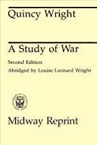 A Study of War by Quincy Wright