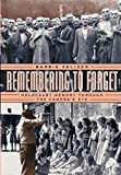 Zelizer, Barbie: Remembering to Forget: Holocaust Memory Through the Camera's Eye