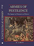Bray, R.S.: Armies of Pestilence: The Impact of Disease on History