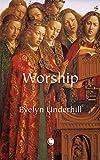 Underhill, Evelyn: Worship