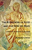 Otto, Rudolf: The Kingdom of God and the Son of Man: A Study in the History of Religion