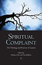Spiritual Complaint: The Theology and…