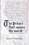 Thielicke, Helmut: Prayer that Spans the World: Sermons on the Lord's Prayer