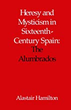 Heresy and Mysticism in Sixteenth-Century…