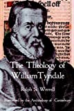 Werrell, Ralph S.: The Theology of William Tyndale
