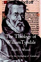 The Theology of William Tyndale by Ralph S…