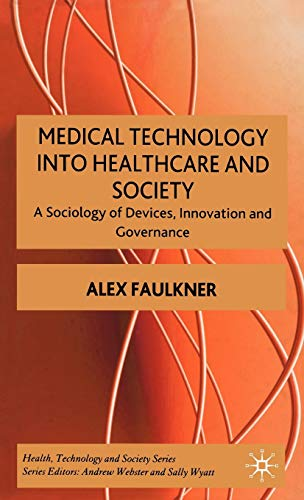 medical-technology-in-healthcare-and-society-a-sociology-of-devices-innovation-and-governance-health-technology-and-society