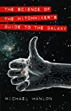 Hanlon, Michael: The Science of the Hitchhiker&#39;s Guide to the Galaxy