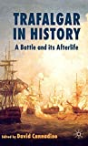 Cannadine, David: Trafalgar in History: A Battle And Its Afterlife