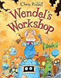 Riddell, Chris: Wendel's Workshop