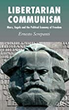 Libertarian Communism: Marx, Engels and the…
