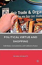 Political Virtue and Shopping – tekijä:…