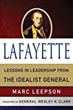 Leepson, Marc: Lafayette: Lessons in Leadership from the Idealist General (World Generals)