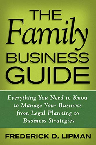the-family-business-guide-everything-you-need-to-know-to-manage-your-business-from-legal-planning-to-business-strategies