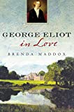 Maddox, Brenda: George Eliot in Love