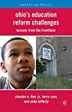 Finn, Chester E.: Ohio's Education Reform Challenges: Lessons from the Frontlines (Education Policy)