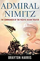 Admiral Nimitz: The Commander of the Pacific…