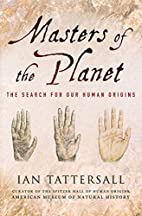 Masters of the Planet: The Search for Our…