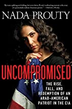 Uncompromised: The Rise, Fall, and…