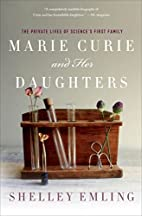 Marie Curie and Her Daughters: The Private…
