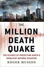 The Million Death Quake: The Science of…