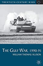 The Gulf War, 1990-91 (Twentieth Century…