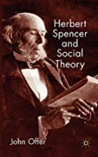 Herbert Spencer and Social Theory by John…