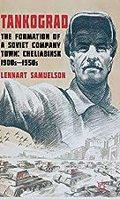 Tankograd: The Formation of a Soviet Company…
