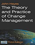 Hayes, John: The Theory and Practice of Change Management: Third Edition